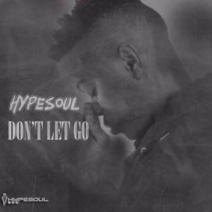 Hypesoul - Don't Let Go